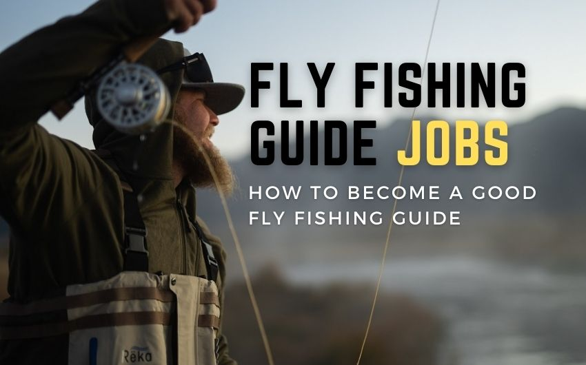 how to become a fly fishing guide