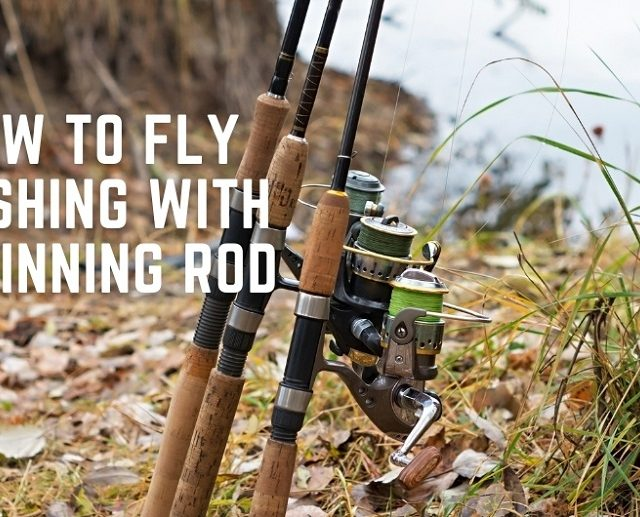 fly fishing with a spinning rod