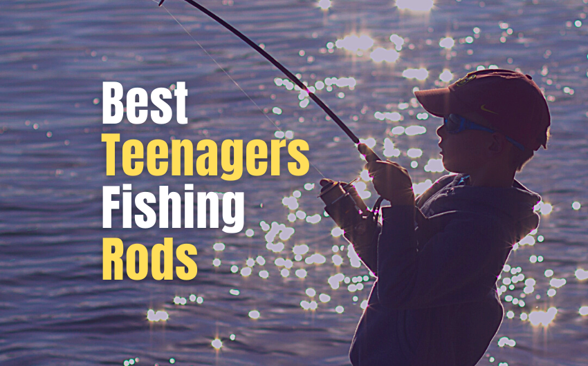 Best fishing rod for teenagers
