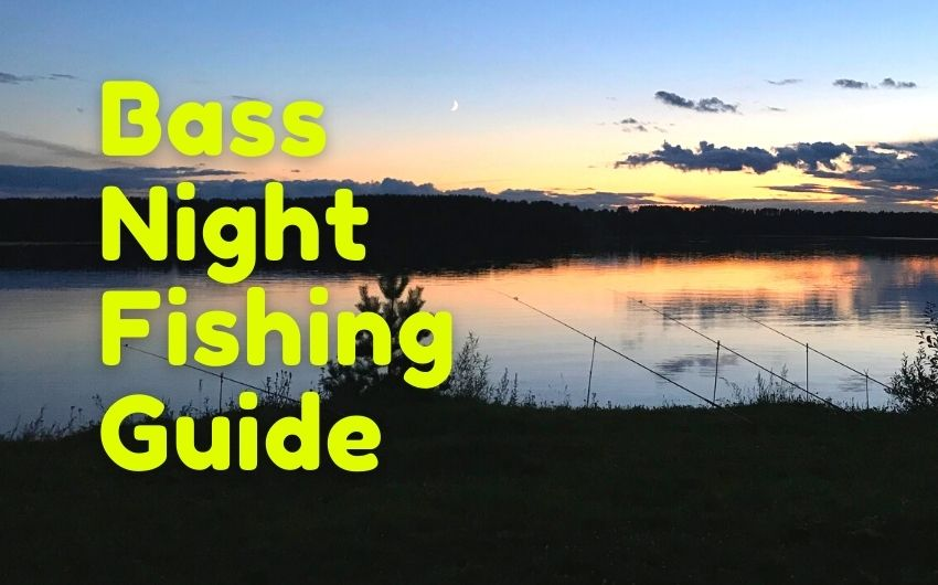 Can You Go for Bass Fishing at Night