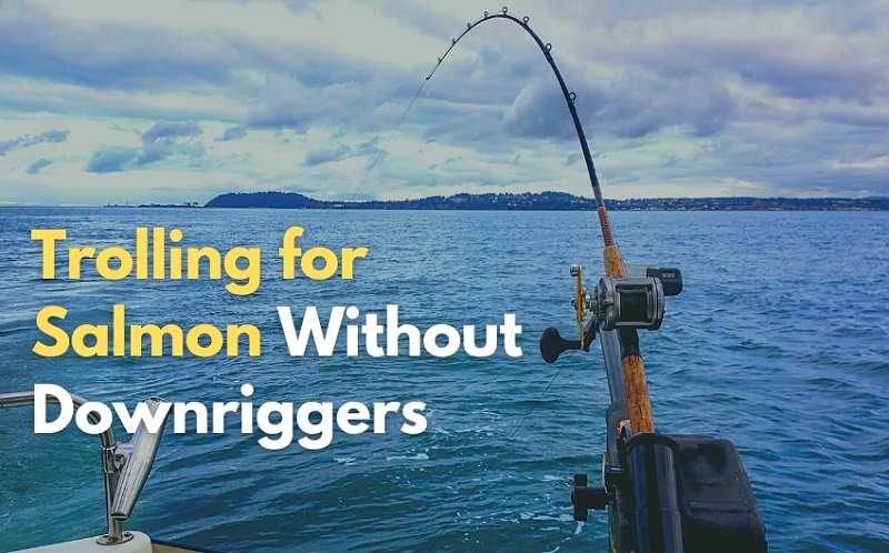 Trolling for Salmon Without Downriggers