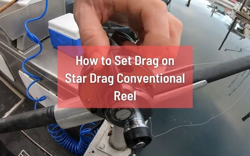 How to set drag on conventional Reel properly without a Scale